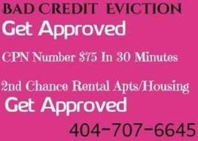 404-707-6645 BAD CREDIT EVICTIONS GET APPROVED NEXT DAY CPN SCN NUMBER NUMBERS NATIONWIDE