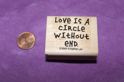 Stampin' Up! Wooden Rubber Stamp: Love Is A Circle Without End
