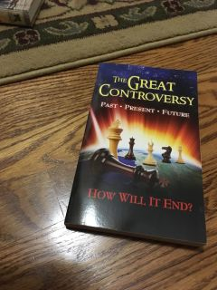 The Great Controversy Past Present Future. How Will It End? See comment for back of book. Gallatin unless going to H ville.