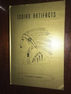 INDIAN ARTIFACTS BOOK BY VIRGIL RUSSELL