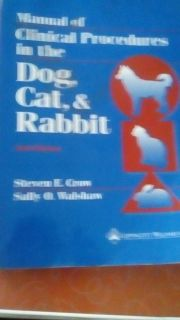 Manual of clinical procedures in the dog cat and rabbit