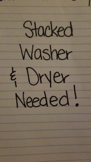 Stacked Washer and Dryer Needed!