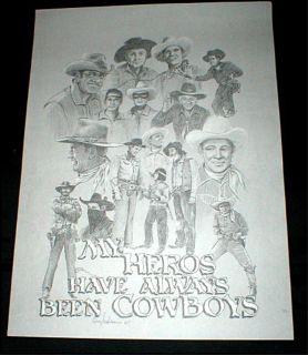 "My Heros Have Always Been Cowboys""-Poster -John Wayne, Roy Rogers,etc"