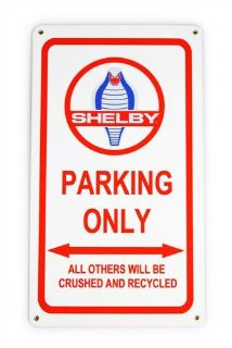 "Buy SHELBY CLASSIC COBRA PARKING ONLY SIGN ""ALL OTHERS WILL BE CRUSHED & RECYCLED"" motorcycle in Indian Wells, California, United States, for US $22.95"