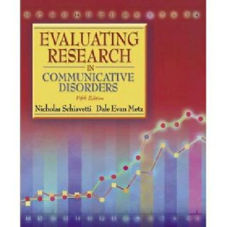 $20 OBO Evaluating Research in Communicative Disorders (5th Edition) by Schiavetti and M