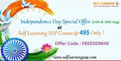HURRY UP : INDEPENDENCE DAY SPECIAL  OFFER  : LEARN SAP COURSE @ 49 $ ONLY !