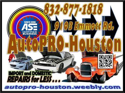 Call the other shops for a Quote  . . . Then call AutoPRO-Houston for Best Price and Service