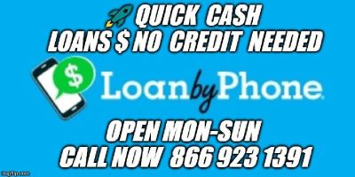 ❤️ Personal Loans NO CREDIT NEEDED Call Now 866-923-1391