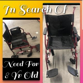 IN SEARCH OF Wheelchair for 8yr old