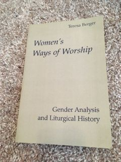 Women s Ways of Worship (Teresa Berger)
