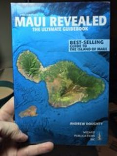 Maui Revealed - the Ultimate Guidebook