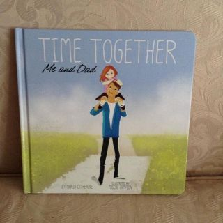 TIME TOGETHER, ME AND DAD STORYBOOK......BRAND NEW!