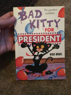 Bad kitty for president - ppu (near old chemstrand & 29) or PU @ the Marcus Pointe Thrift Store (on W st)
