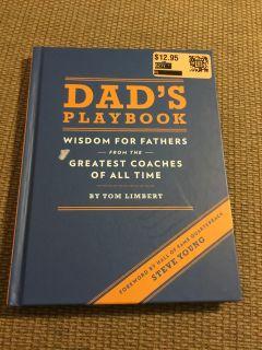 Dad s Playbook Wisdom for Fathers from the Greatest Coaches of all time X6
