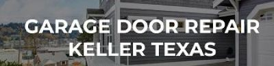 Garage Door Repair Keller Texas