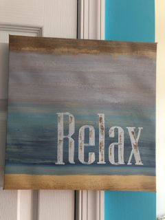 Relax Canvas Print Walk Hanging. Approximately 12 x12 Porch Pick up Available. Staples Mill at 295.