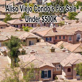 Aliso Viejo Condo's For Sale Under $500K