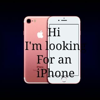 I'm looking for iPhone 6s or 7 or 8