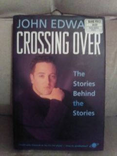 AWESOME READ!!! John Ewards Crossing Over: The Stories Behind The Stories (hard back)