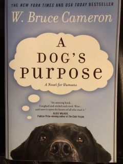 The New York Times and USA Today Bestseller- A DOG S PURPOSE Book