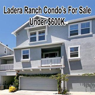 Ladera Ranch Condo's For Sale Under $600K
