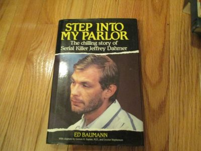 RARE Step into My Parlor The Chilling Story of Serial Killer Jeffrey Dahmer Hard Cover w Dust Ja...