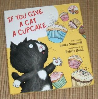 If You Give Series A Cat A Cupcake Hard Cover Book 1st Edition 2008 Ages 4 - 8