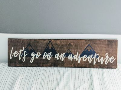 "Custom Wooden Decor Art, ""Let's go on an adventure"" and mountains!"