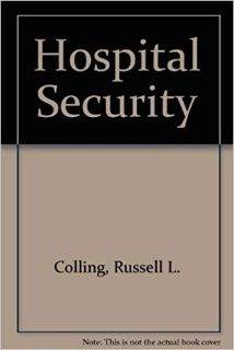 Hospital Security , Second Edition by Russell L. Colling