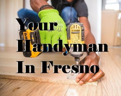 Your Handyman in Fresno CA