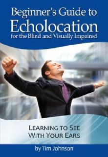 $22 Beginner's Guide to Echolocation for the Blind and Visually Impaired