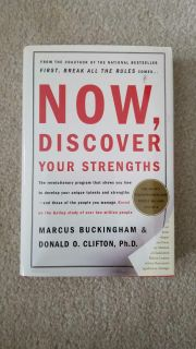 Now, Discover Your Strengths, by Marcus Buckingham and Donald Clifton