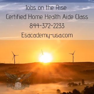 Jobs are on the Rise! We Need You! Home Health Aide Classes