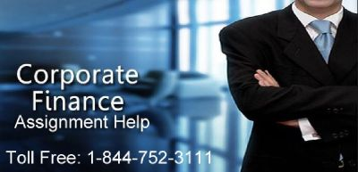 Corporate Finance Assignment Help | Toll Free: 1-844-752-3111