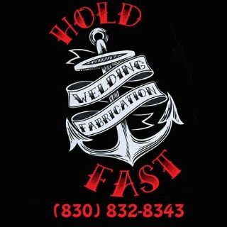 Hold Fast Welding  Fabrication (New Braunfels and Surroundings)
