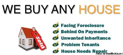 WE BUY HOUSES! NEED IT SOLD FAST? SELL IT TO US!