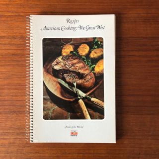 Time Life Foods of the World Recipe Book - American Cooking: The Great West