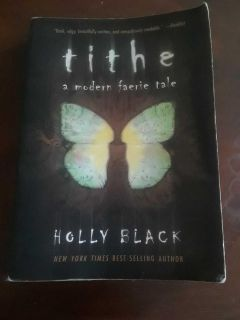 Tithe: A modern faerie tale by Holly Black
