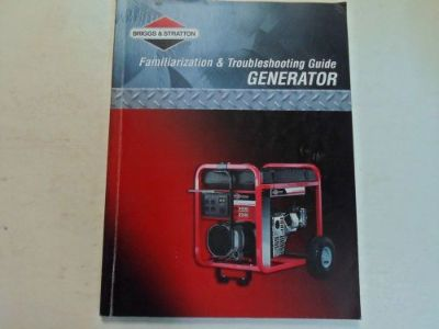 Purchase 2007 Briggs & Stratton Familiarization & Troubleshooting Guide Generator WORN 07 motorcycle in Sterling Heights, Michigan, United States, for US $17.95