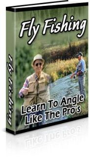 Fly Fishing - Learn How to Angle Like the Pros