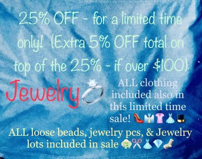 25% OFF YOUR ENTIRE PURCHASE OF ITEMS IN CATEGORIES LISTED ABOVE FOR LIMITED TIME!! -Jewelry,Craft items, beads, & any clothing