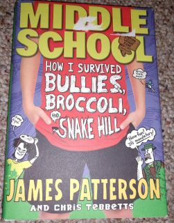 Middle School How I Survived Bullies, Broccoli and snake hill by James Patterson