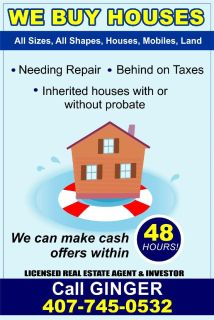 WE BUY HOUSES IN ANY CONDITION AND IN ANY SITUATION.