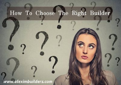 How To Choose The Right Builder