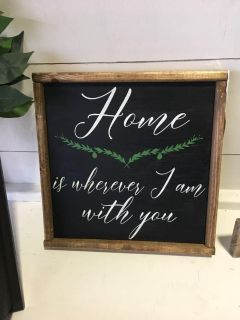 Home- is wherever I am with you. Farmhouse sign.