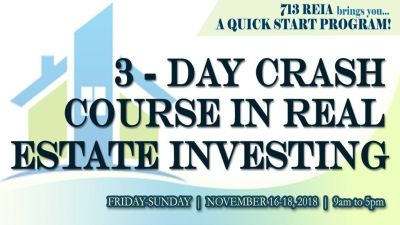 Big 3 Day Event! A Crash Course in Real Estate Investing By the 713 REIA!