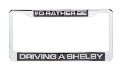 "Purchase FORD MUSTANG COBRA ""RATHER BE DRIVING A SHELBY"" CHROME LICENSE PLATE TAG FRAME motorcycle in Indian Wells, California, United States, for US $19.95"