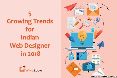 5 Growing Trends for Indian Web Designer in 2018