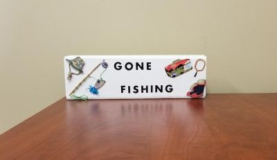 """""""Gone Fishing"""""""" sign"""