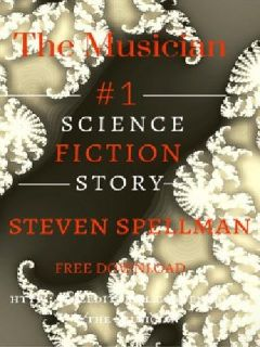 The Musician By Steven Spellman--Sci-Fi/Horror Novelette
